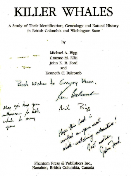 1st edition signed:  KILLER WHALES A Study of Their Identification, Genealogy & Natural History in British Columbia and Washington State